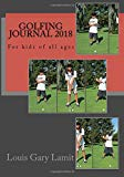 Golfing Journal 2018: For kids of all ages