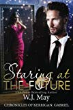 Staring at the Future: Paranormal Supernatural Fantasy Romance (The Chronicles of Kerrigan: ...