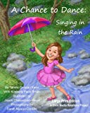 A Chance to Dance: Singing in the Rain Large Print Edition