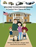 Welcome To Our Neighborhood: A Combat Hero Shares His Story