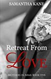 Retreat From Love (Brothers in Arms) (Volume 5)