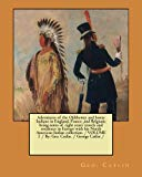 Adventures of the Ojibbeway and Ioway Indians in England, France, and Belgium; being notes o...
