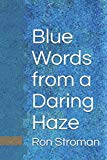 Blue Words from a Daring Haze