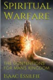 Spiritual Warfare: The contentions for man's kingdom