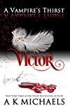 A Vampire's Thirst: Victor (Volume 1)