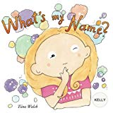 What's my name? KELLY