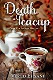 Death in a Teacup (Cozy Tea Shoppe Mysteries) (Volume 2)