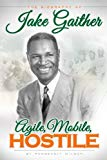 Agile, Mobile, Hostile: The Biography of Alonzo S.