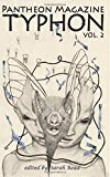 Typhon: A Monster Anthology Vol. 2 (Volume 2)