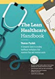 The Lean Healthcare Handbook: A Complete Guide to creating healthcare workplaces that maximi...