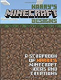 Harry's Minecraft Designs: A Scrapbook of Harry's Minecraft Ideas and Creations (Minecraft D...