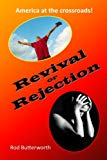 Revival or Rejection: Will we answer the call to take advantage of our times?