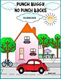 Punch Buggy No Punch Backs Coloring Book: Punch Buggy Car coloring book for adults, teens, k...