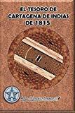 El tesoro de Cartagena de Indias de 1815 (Aventura Histórica) (Spanish Edition)