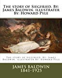 The story of Siegfried. By: James Baldwin. illustrater By: Howard Pyle