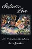 Infinite Love: 50 Twin Soul Love Quotes