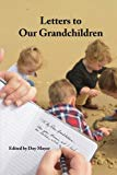 Letters to Our Grandchildren: Biblical Lessons from Grandfathers to their Grandchildren