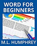 Word for Beginners (Word Essentials) (Volume 1)