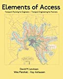 Elements of Access: Transport Planning for Engineers * Transport Engineering for Planners (A...