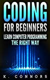 Coding for Beginners: Learn Computer Programming the Right Way