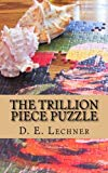 The Trillion Piece Puzzle