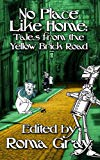 No Place Like Home: Twisted Tales from the Yellow Brick Road