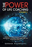 The Power of Life Coaching: Manifesting Transformation in Financial, Professional, Emotional...