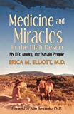 Medicine and Miracles in the High Desert: My Life Among the Navajo People