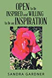 Open to Be Inspired and Willing to Be an Inspiration
