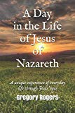 A Day in the Life of Jesus of Nazareth