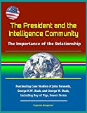 The President and the Intelligence Community: The Importance of the Relationship - Fascinati...