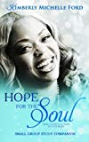 Hope For the Soul - Study Companion (The FreedomSoul Series) (Volume 1)