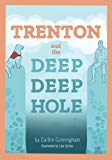 TRENTON and the Deep Deep Hole