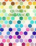 Química Orgánica: Cuaderno de Papel Cuadriculado Hexagonal (Hexagonal Graph Paper Notebooks)...