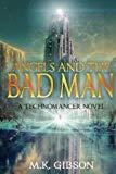 Angels and the Bad Man (The Technomancer Novels) (Volume 3)