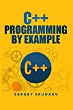 C++ Programming by Example: Key computer programming concepts for beginners