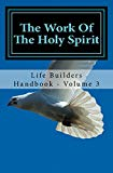 The Work Of The Holy Spirit: Life Builders Handbook - Volume 3 (Life Builders Handbooks)
