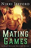 Mating Games (Wolf Hollow Shifters, Book 2) (Volume 2)