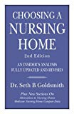 CHOOSING A NURSING HOME  2nd Edition: An Insider's  Analysis Fully Updated and Revised