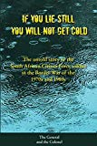 If You Lie Still, You will not get Cold: The Untold Story of the Citizen Force Soldier in So...