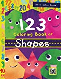 123 Coloring Book Of Shapes (Children's Book, Number Book, Preschoolers Book, Age 3-5)