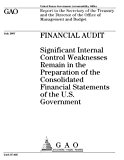 Financial Audit: Significant Internal Control Weaknesses Remain in the Preparation of the Co...