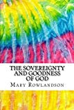 The Sovereignty and Goodness of God: Includes MLA Style Citations for Scholarly Secondary So...