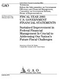 GAO-04-477T Fiscal Year 2003 U.S. Government Financial Statements: Sustained Improvement in ...