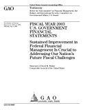 GAO-04-886T Fiscal Year 2003 U.S. Government Financial Statements: Sustained Improvement in ...
