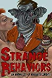Strange Behaviors (Limited Edition): An Anthology of Absolute Luridity