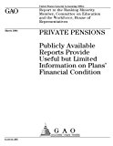 GAO-04-395 Private Pensions: Publicly Available Reports Provide Useful but Limited Informati...