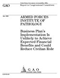 GAO-05-615 Armed Forces Institute of Pathology: Business Plan's Implementation Is Unlikely t...