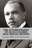 The Autobiography of an Ex-Colored Man: Special Edition