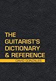 The Guitarist's Dictionary & Reference